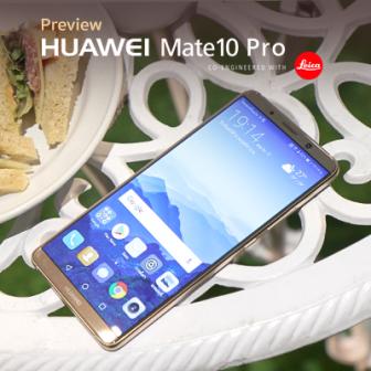 พรีวิว Huawei Mate 10 Pro สมาร์ทโฟน AI Chipset เครื่องแรกของโลก
