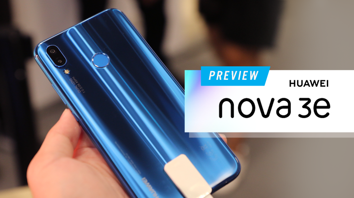 พรีวิว Huawei Nova 3e สมาร์ทโฟนระดับกลาง หน้าตาคุ้นๆ เซลฟี่สวยปังทุกสถานการณ์
